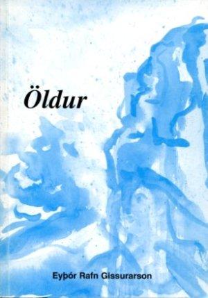 Öldur - Eyþór Rafn Gissurarson