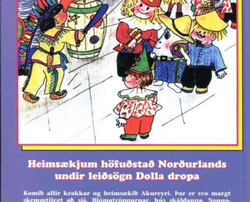 Dolli Dropi arkar um Akureyri bakhlið