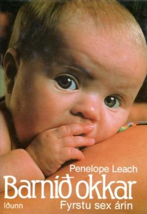 Barnið okkar - Penelpe Leach
