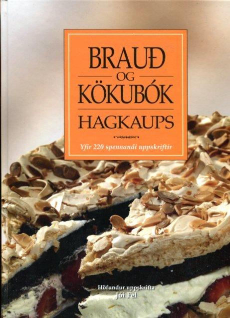 Brauð og kökubók Hagkaups - Jói Fel