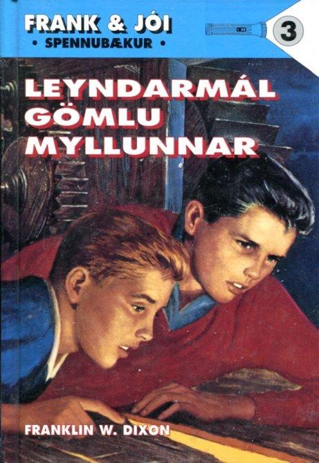 Frank og Jói og leyndarmál gömlu myllunnar