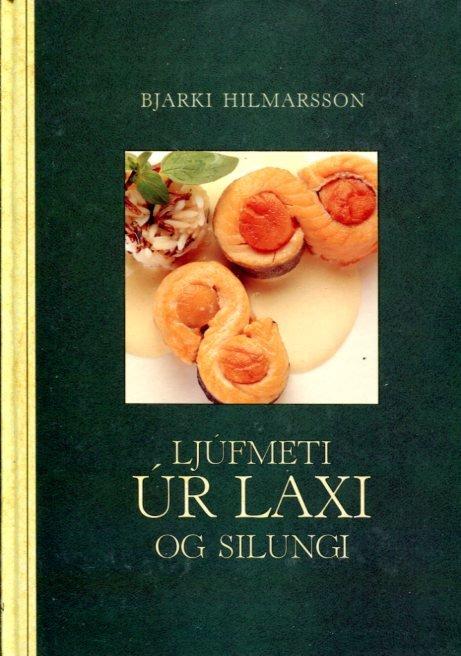 Ljúfmeti úr laxi og silungi | Bjarki Hilmarsson