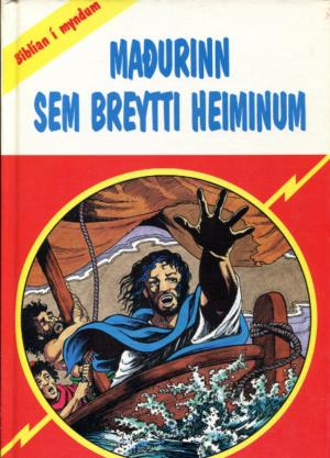 Maðurinn sem breytti heiminum Bíblían í myndum