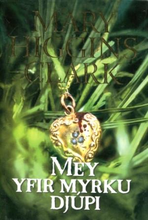 mey yfir myrku djúpi - Mary Higgins Clark