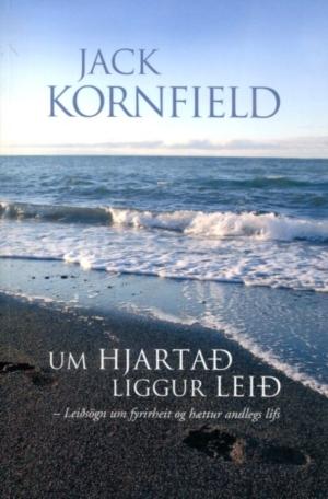 Um hjartað liggur leið - Jack Kornifield