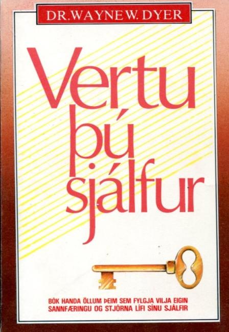 Vertu þú sjálfur - Dr. Wayne W. Dyer
